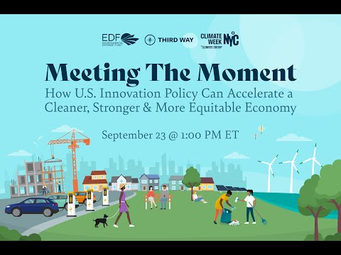 Third Way and EDF Talk Policy & Innovation at Climate Week NYC