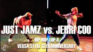 Just Jamz vs. Jerri Coo | Hip Hop Top 8 | Versa Style 12th Anniversary | #SXSTV