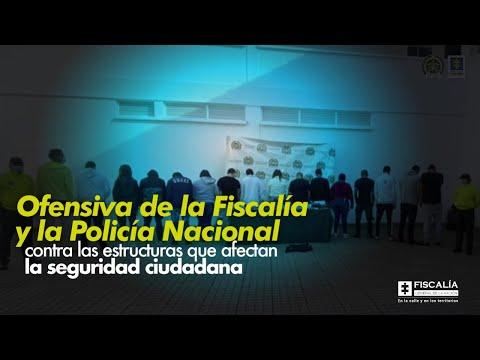 Fiscal Francisco Barbosa: Ofensiva contra estructuras que afectan seguridad ciudadana