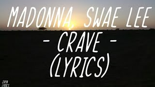 Madonna, Swae Lee   Crave  (Lyrics)😒