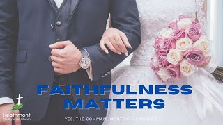 Faithfulness matters. Exodus 20:14