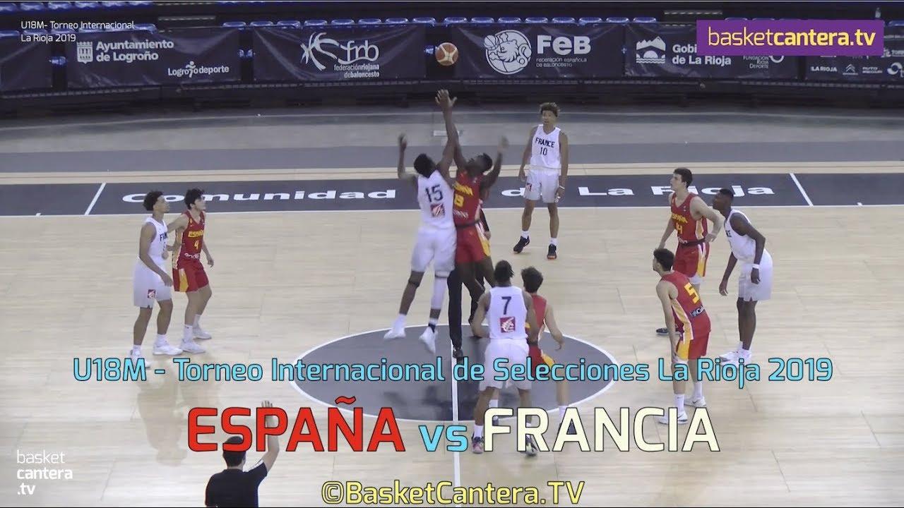 U18M - ESPAÑA vs FRANCIA.- Torneo Internacional Junior de La Rioja 2019 (BasketCantera.TV)