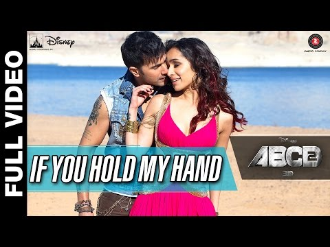 If You Hold My Hand Full Video Disney S ABCD 2 Varun Dhawan Shraddha Kapoor Benny Dayal