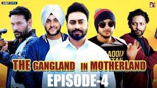 """Gangland In Motherland   Episode 4 """"Pardhan""""   Punjabi Web Series   Geet MP3"""