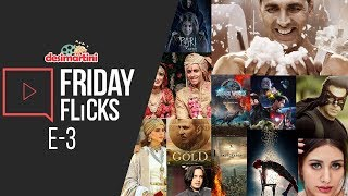Friday Flicks: E- 3 | Padman Movie Review, Gossip, Bollywood Weekly Roundup
