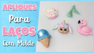 Apliques Para Laços | Lol Surprise,  Flamingo, Sereia,Sorvete E Mochila | Com Molde ||Pierre Marinho
