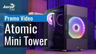 Корпус AeroCool Atomic Mini Tower - Промо Видео