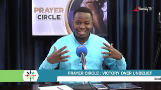 PRAYER CIRCLE - 10TH MAY 2021 (VICTORY OVER UNBELIEF)