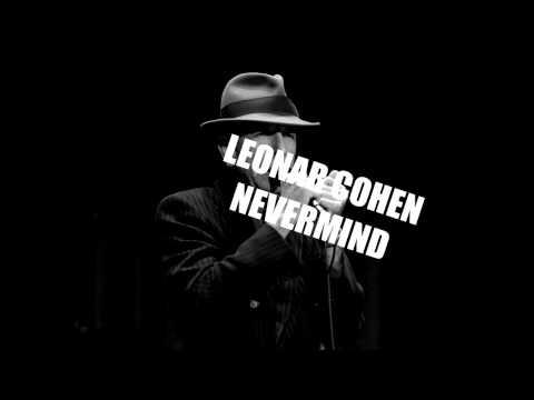 Leonard Cohen - Nevermind Türkçe Altyazılı(Türkçe Lyrics)