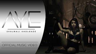 Aye  Shalmali Kholgade  OFFICIAL MUSIC VIDEO