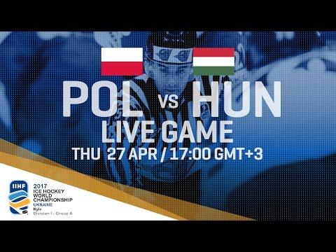 Poland - Hungary   Full Game   2017 IIHF Ice Hockey World Championship Division I Group A