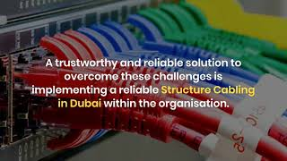 How to Reduce Downtime with Reliable Structure Cabling Installation Dubai?