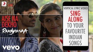 Aise Na Dekho - Raanjhanaa Official Bollywood Lyrics AR