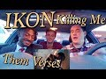 iKON - KILLING ME (죽겠다) MV Reaction [Them Verses!]