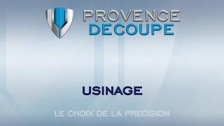 Provence Découpe - Usinage