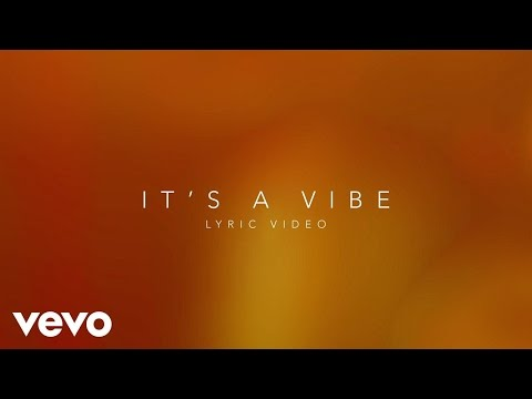 It's a Vibe Lyric Video [Feat. Ty Dolla $ign, Trey Songz & Jhene Aiko]