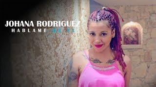 Johana Rodriguez   Hablame De Ti