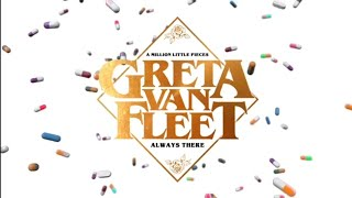 Greta Van Fleet   Always There