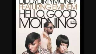 Diddy Dirty Money ft. Eminem - Hello, Good Morning (remix) *NO TAGS*