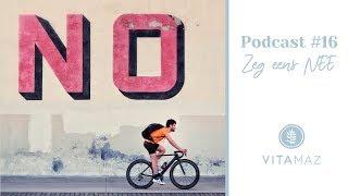 Podcast #16 – Zeg een NEE