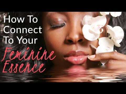 """How To Connect To Your Feminine Essence"" - And Get Out Of Your Masculine Mp3"