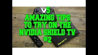 5 MORE AMAZING TIPS TO TRY ON THE NVIDIA SHIELD TV #2