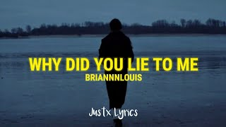 Briannnlouis - Why Did You Lie To Me (Lyrics Video)