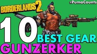 Top 10 Best Guns, Weapons and Gear for Salvador the Gunzerker in Borderlands 2 #PumaCounts