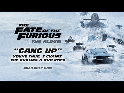Gang Up Gang Up (OST by Young Thug, 2 Chainz, Wiz Khalifa & PnB Rock)
