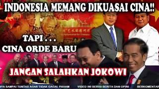 INDONESIA MEMANG SUDAH DIKUASAI CHINA... TAPI CINA ORDE BARU...!!! Jadi Jangan Salahkan Jokowi