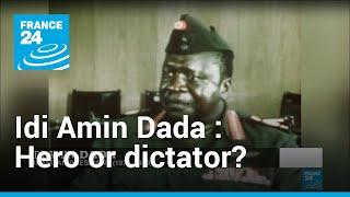 Video: Hero Or Dictator? Ugandans Divided Over Idi Amin Dada's Legacy