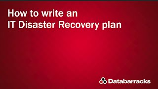 How to write an IT Disaster Recovery Plan