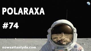 Polaraxa 74 – NASA: magicy, masoni i naziści