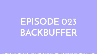 Episode 023 - backbuffer