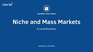 Niche and Mass Markets (Introduction)
