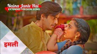 IMLIE Song - Naina Jante Hai - Piya Tose Milne (Extended