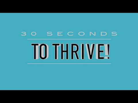 30 Sec to Thrive