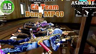 [Garena Free Fire] Cả Team Chỉ Dùng MP40 | AS Mobile