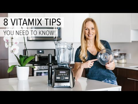 8 VITAMIX TIPS, TRICKS AND HACKS | you need to know