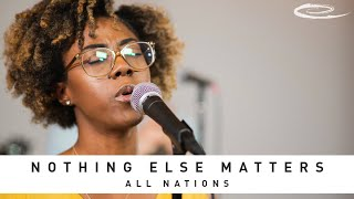ALL NATIONS MUSIC - Nothing Else Matters: Song Session
