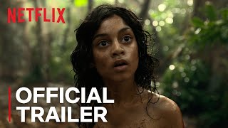 Mowgli - Official Trailer