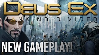 Deus Ex: Mankind Divided - NEW GAMEPLAY! (PC)
