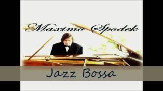 MAXIMO SPODEK,JAZZ BOSSA, PIANO