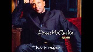 Donnie McClurkin- The Prayer (Duet With Yolanda Adams)
