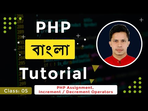 PHP Bangla tutorial – class: 05 (PHP Assignment, Increment / Decrement Operators)