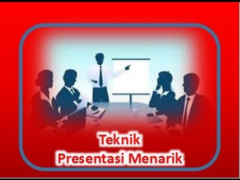 Video Teknik Presentasi Kunci Sukses Bicara yang Menarik