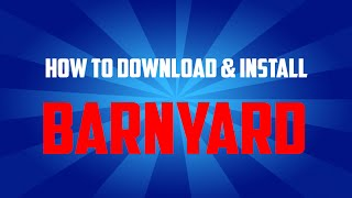 How to Download & Install BARNYARD [PC] FREE!!!