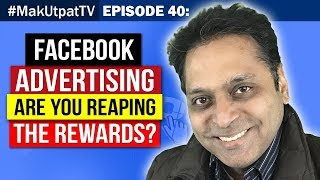 Episode 40- Facebook Advertising- Are You Reaping the Rewards?