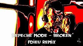 Depeche Mode - Broken Fdieu Rmix