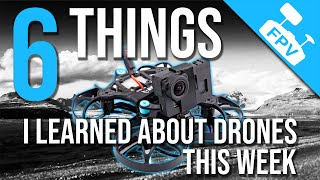 Hugh Loves FPV - 6 Things I learned About Flying Drones This Week (There will be crashes!)